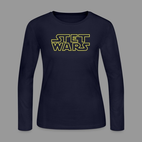 Stet Wars - Women's Long Sleeve Jersey T-Shirt