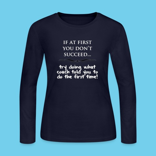 If at first you don t succeed - Women's Long Sleeve Jersey T-Shirt