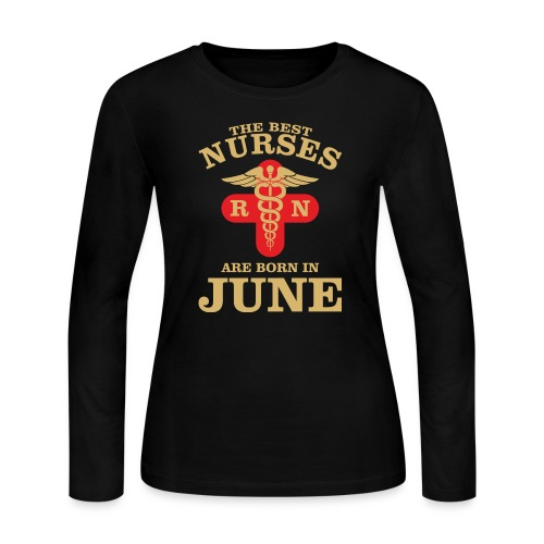The Best Nurses are born in June - Women's Long Sleeve Jersey T-Shirt