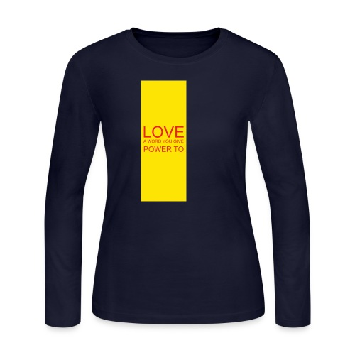 LOVE A WORD YOU GIVE POWER TO - Women's Long Sleeve Jersey T-Shirt