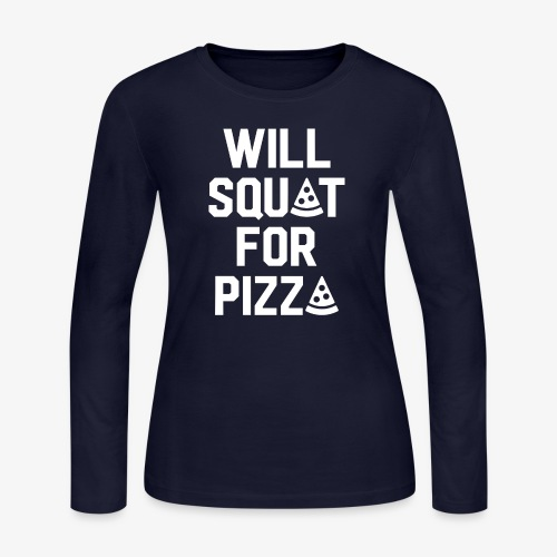 Will Squat For Pizza - Women's Long Sleeve Jersey T-Shirt