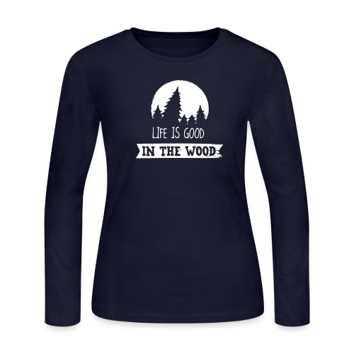 Good Life In The Wood - Women's Long Sleeve Jersey T-Shirt