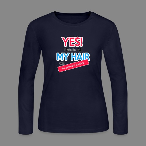 Yes This is My Hair - Women's Long Sleeve Jersey T-Shirt