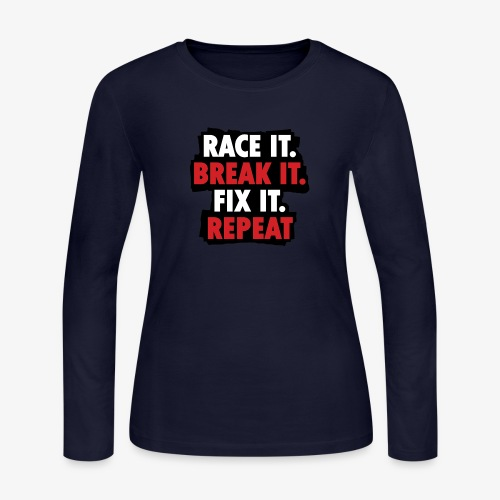 race it break it fix it repeat - Women's Long Sleeve Jersey T-Shirt