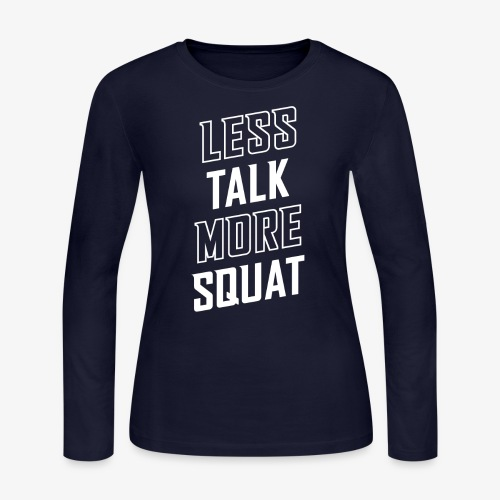 Less Talk More Squat - Women's Long Sleeve Jersey T-Shirt