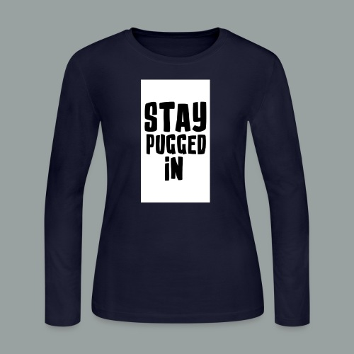 Stay Pugged In Clothing - Women's Long Sleeve Jersey T-Shirt