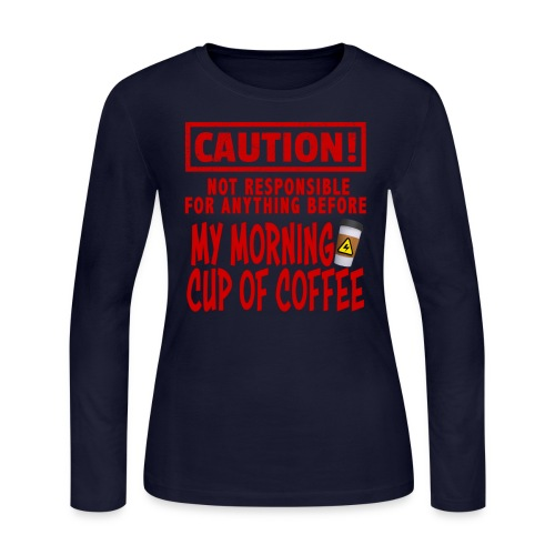 Not responsible for anything before my COFFEE - Women's Long Sleeve Jersey T-Shirt