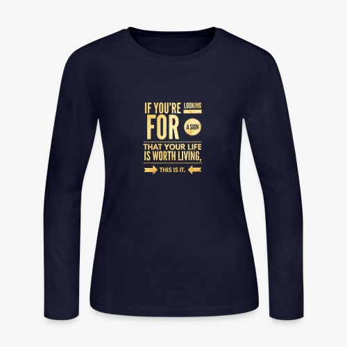 Your Life Is Worth Living - Women's Long Sleeve Jersey T-Shirt
