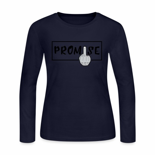 Promise- best design to get on humorous products - Women's Long Sleeve Jersey T-Shirt