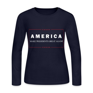 Make Presidents Great Again - Women's Long Sleeve Jersey T-Shirt