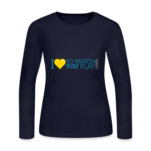I love to watch you play - Women's Long Sleeve Jersey T-Shirt