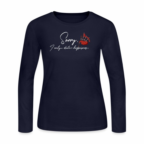 Sorry I only date bagpipers white lettering - Women's Long Sleeve Jersey T-Shirt