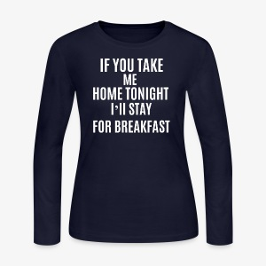 If You Take Me home - Women's Long Sleeve Jersey T-Shirt