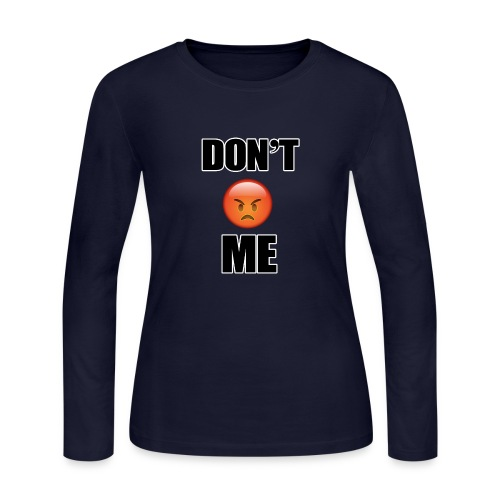 Dont Angry Me - Women's Long Sleeve Jersey T-Shirt