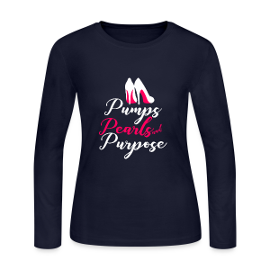 Pumps Pearls and Purpose fnl - Women's Long Sleeve Jersey T-Shirt