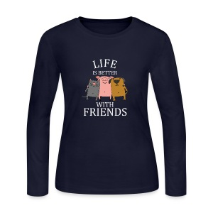Life is Better with Friends, Funny Quote T-shirt - Women's Long Sleeve Jersey T-Shirt