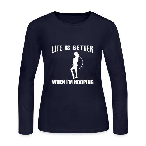 Life is Better When I'm Hooping - Women's Long Sleeve Jersey T-Shirt