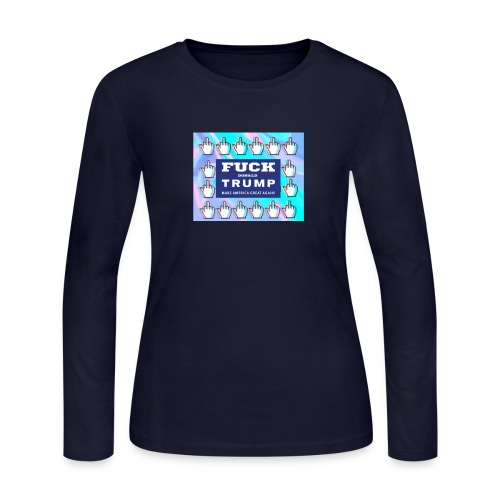 F**k Donald Trump - Women's Long Sleeve Jersey T-Shirt