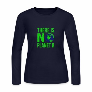 There Is No Planeb B - Women's Long Sleeve Jersey T-Shirt