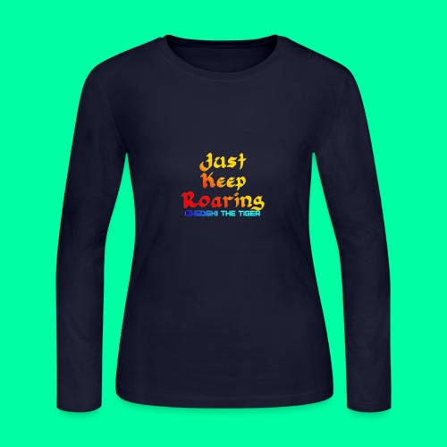 Just Keep Roaring - Women's Long Sleeve Jersey T-Shirt