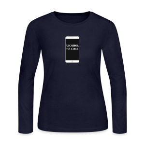 ALCOHOL YOU LATER - Women's Long Sleeve Jersey T-Shirt