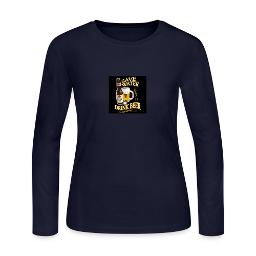 SAVE WATER DRINK BEER - Women's Long Sleeve Jersey T-Shirt