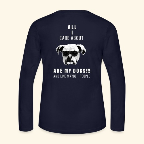 All i care about are my DOGS - Women's Long Sleeve Jersey T-Shirt