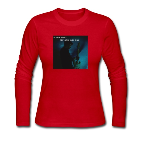 There's nothing holdin' me back - Women's Long Sleeve Jersey T-Shirt