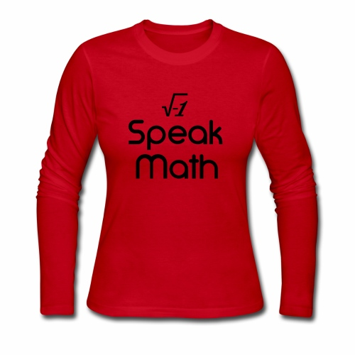 i Speak Math - Women's Long Sleeve Jersey T-Shirt