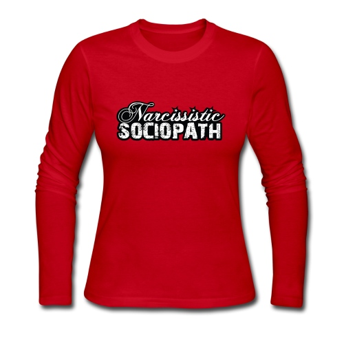 Narcissistic Sociopath - Women's Long Sleeve Jersey T-Shirt