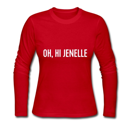 Oh, Hi Jenelle - Women's Long Sleeve Jersey T-Shirt