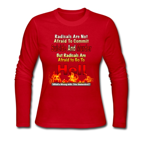 Radicals are Afraid Of Hell - Women's Long Sleeve Jersey T-Shirt