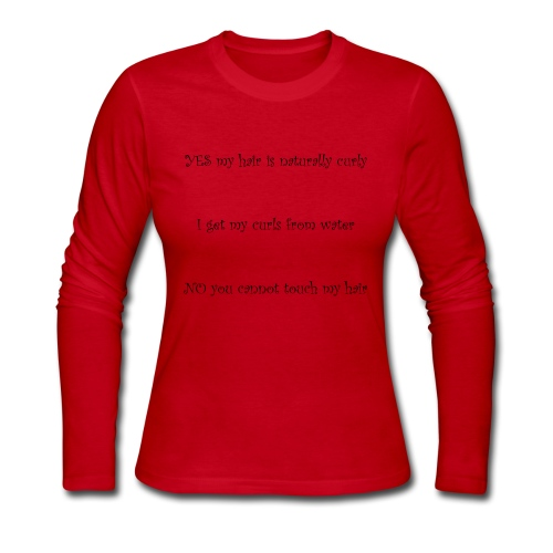 Yes my hair is naturally curly. No you can't touch - Women's Long Sleeve Jersey T-Shirt