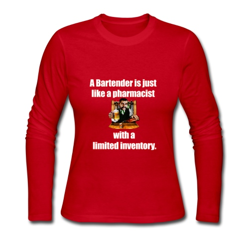 A Bartender is just like a pharmacist - Women's Long Sleeve Jersey T-Shirt