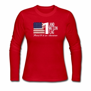 One Land One Nation One Flag - Women's Long Sleeve Jersey T-Shirt