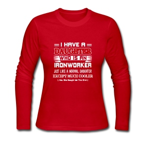 I have a daughter who is an Ironworker - Women's Long Sleeve Jersey T-Shirt