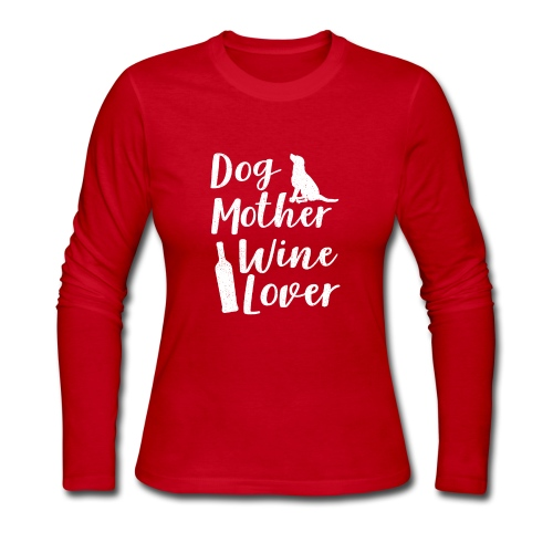 Dog Mother Wine Lover Shirt Funny Gift Mothers Day - Women's Long Sleeve Jersey T-Shirt