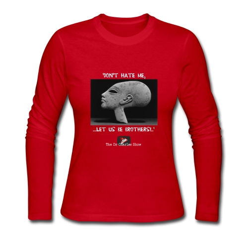 Don't Hate me! Let us be Brothers! - Women's Long Sleeve Jersey T-Shirt