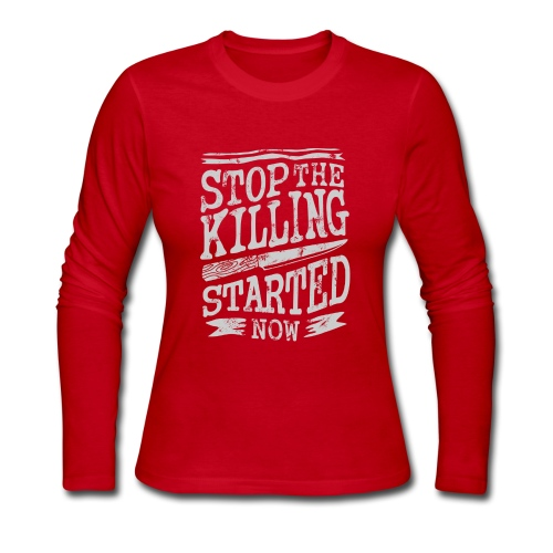 Stop the killing started now - Women's Long Sleeve Jersey T-Shirt