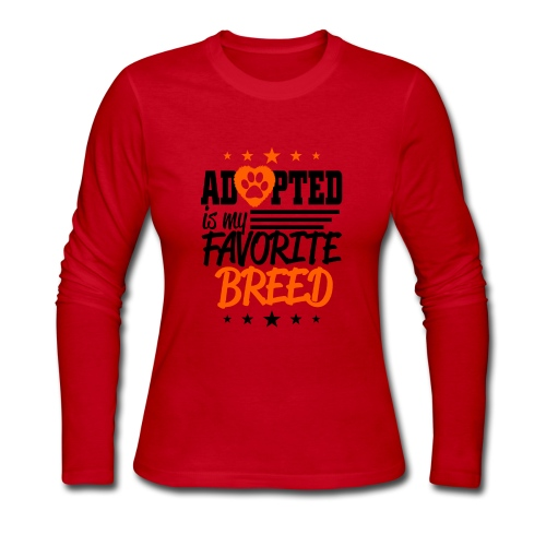Adopted is my favorite Breed - Women's Long Sleeve Jersey T-Shirt