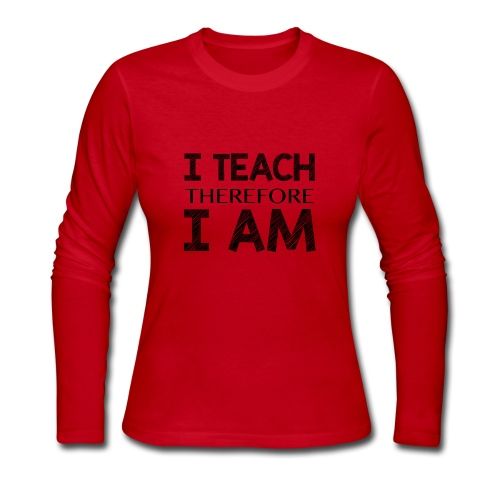 I THINK - THEREFORE - I AM - Women's Long Sleeve Jersey T-Shirt