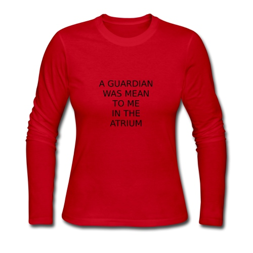 A Guardian Was Mean to me in the Atrium - Women's Long Sleeve Jersey T-Shirt