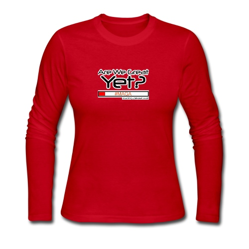 Are We Great Yet? - Women's Long Sleeve Jersey T-Shirt