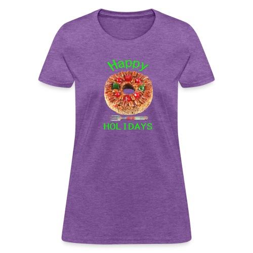 Happy Holidays Fruit Cake - Women's T-Shirt