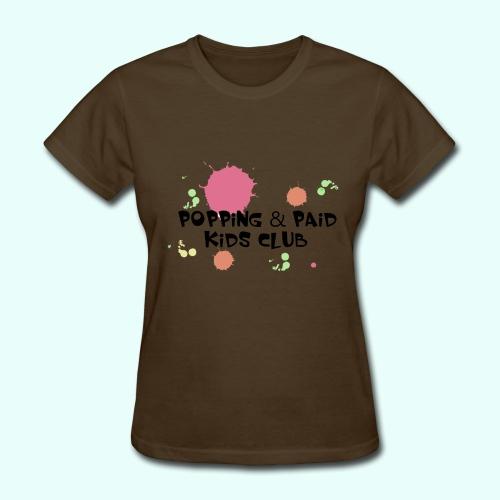 Popping & Paid Kids Club - Women's T-Shirt