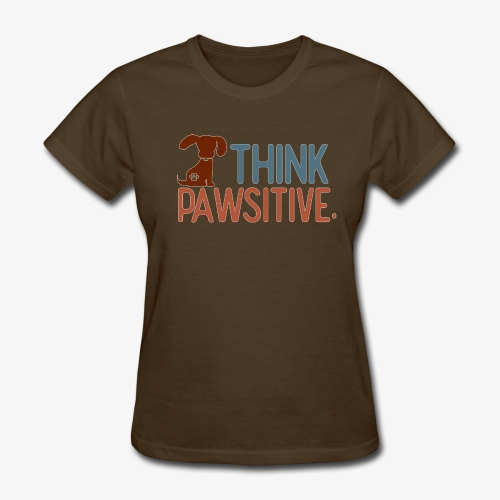 Think Pawsitive - Women's T-Shirt