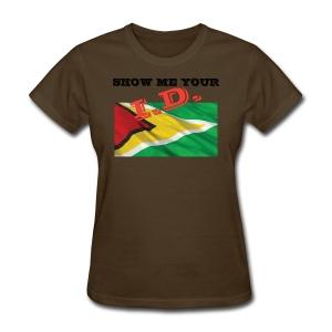 Show Me Your I D Guyana - Women's T-Shirt