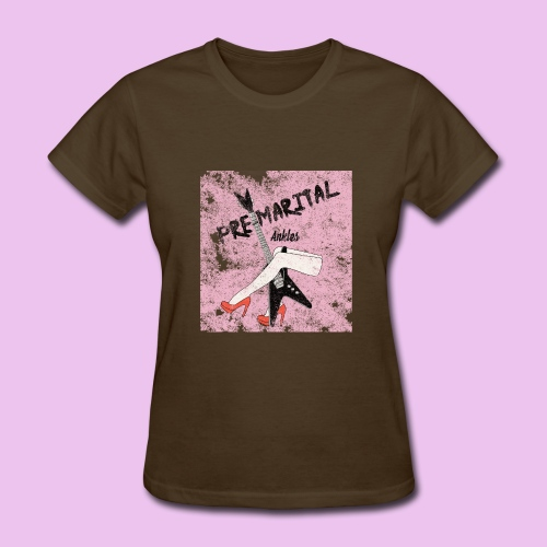 Pre-Marital Ankles Band Design - Women's T-Shirt