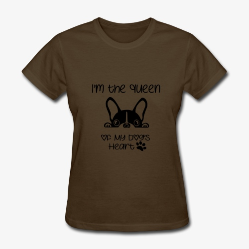 I'm the queen of my dog's heart - Women's T-Shirt