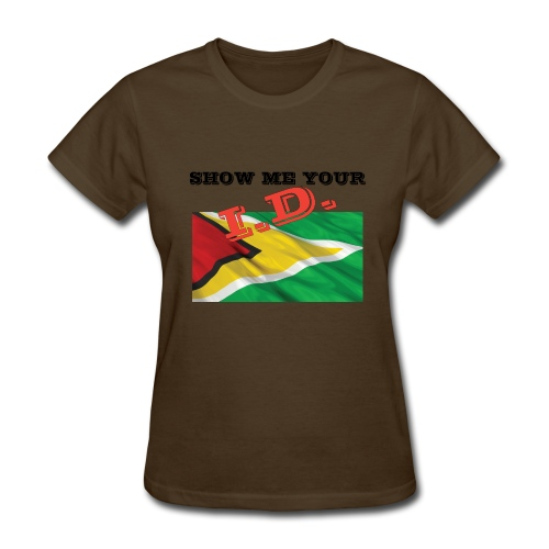 Show Me Your I D Guyana - Women's T-Shirt